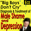 Diagnosis &Treatment of Male Shame & Depression
