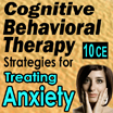 Anxiety - Behavioral & Cognitive Strategies for Treating Anxiety