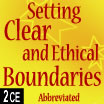 Setting Clear and Ethical Boundaries with Clients (Abbreviated 4)