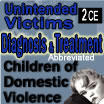 Diagnosis & Treat. of Children of Domestic Violence -Vol. #1