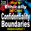 How to Ethically Set Client Confidentiality Boundaries Part I (Abbreviated)