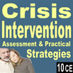 Crisis Intervention: Assessment & Practical Strategies