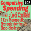 Compulsive Spending: 7 Therapeutic Strategies for the Shop-aholic