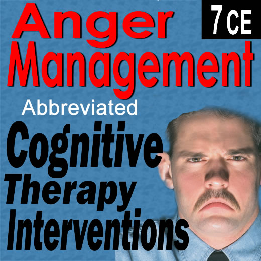 Anger Management: Cognitive Behavioral Interventions (Abbreviated 3)