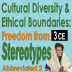 Cross Cultural Practices, Cultural Diversity & Ethical Boundaries: Freedom from Stereotypes Part II (Abbreviated)