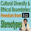 Cross Cultural Awareness Practices, Cultural Diversity & Ethical Boundaries: Freedom from Stereotypes