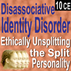 Dissociative Identity Disorder: Ethically Unsplitting the Split Personality