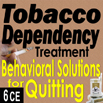 Tobacco Dependency Treatment: Behavioral Solutions for Quitting