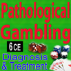 Pathological Gambling: Diagnosis and Treatment