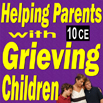 Grief: Helping Parents with Grieving Children