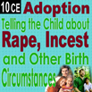 Adoption: Telling the Child about Rape, Incest and Other Birth Circumstances