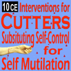 Interventions for Cutters: Substituting Self-Control for Self-Mutilation