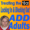 ADHD: Treating the Locking in & Blocking Out ADHD Adults