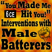 You Made Me Hit You! Intervention with Male Batterers