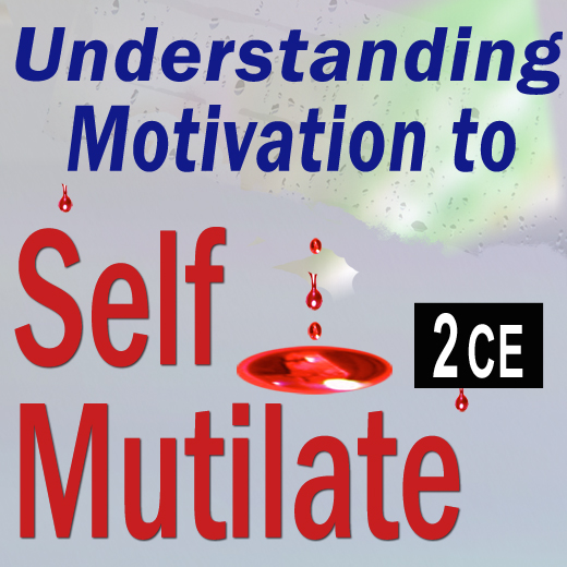 Understanding Motivation to Self-Mutilate