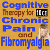 Pain Management:  Cognitive Therapy for Chronic Pain and Fibromyalgia