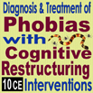 Diagnosis & Treatment of Phobias with Cognitive Restructuring Interventions