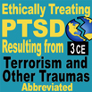 Ethically Treating PTSD Resulting from Terrorism & Other Traumas-Abb