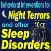 Behavioral Interventions for Night Terrors and other Sleep Disorders