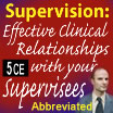 Supervision: Effective Clinical Relationships with Your Supervisees-Abb 2