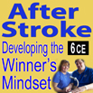 After Stroke: Developing the Winners Mindset