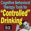 Cognitive Behavioral Therapy Tools for Controlled Drinking