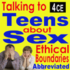 Talking to Teens about Sex & Sexting Ethical Boundaries (Abbreviated)