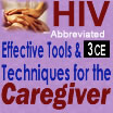 HIV: Effective Tools & Techniques for the Caregiver