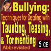 Bullying: Techniques for Dealing with Taunting, Teasing, & Tormenting - 5 hrs